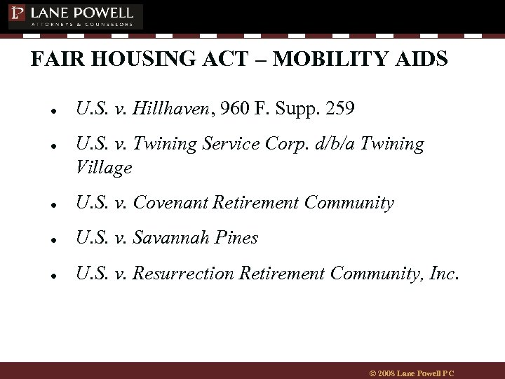 FAIR HOUSING ACT – MOBILITY AIDS ● ● U. S. v. Hillhaven, 960 F.
