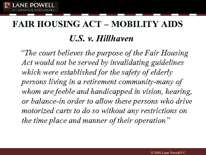 "FAIR HOUSING ACT – MOBILITY AIDS U. S. v. Hillhaven ""The court believes the"
