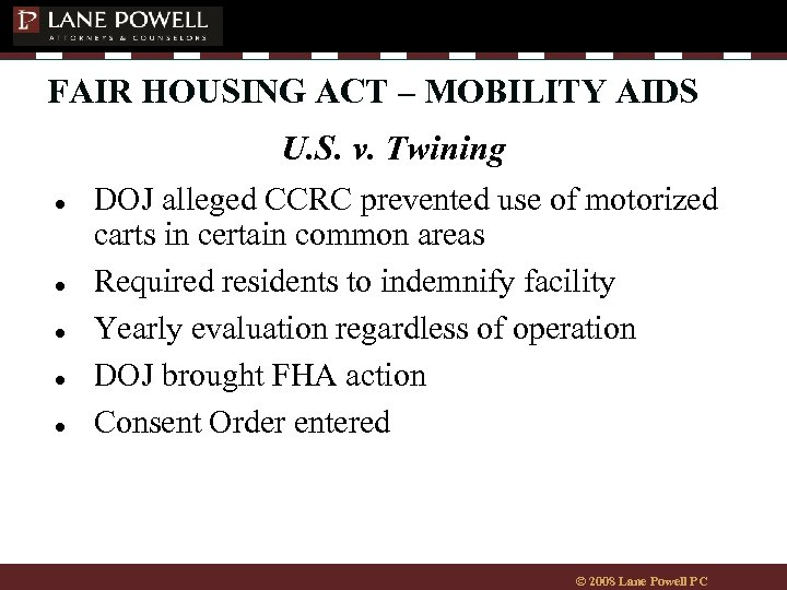 FAIR HOUSING ACT – MOBILITY AIDS U. S. v. Twining ● ● ● DOJ