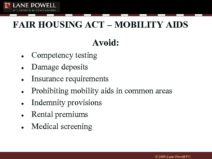 FAIR HOUSING ACT – MOBILITY AIDS Avoid: ● ● ● ● Competency testing Damage