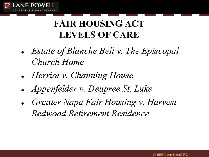 FAIR HOUSING ACT LEVELS OF CARE ● ● Estate of Blanche Bell v. The