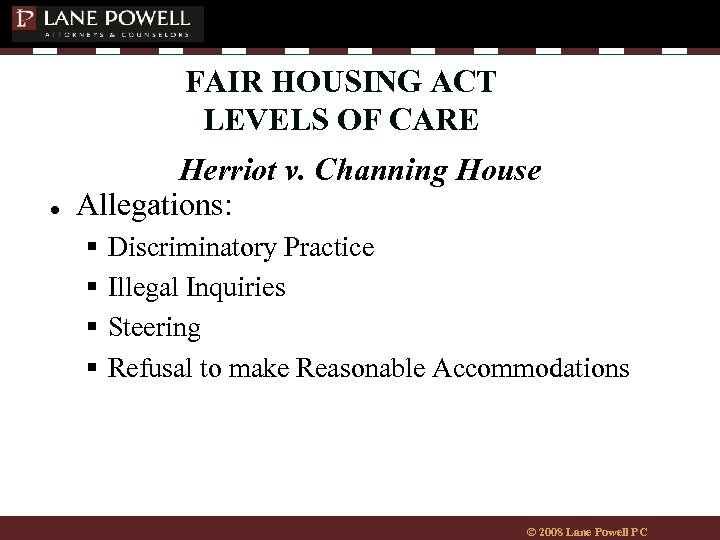 FAIR HOUSING ACT LEVELS OF CARE ● Herriot v. Channing House Allegations: § §