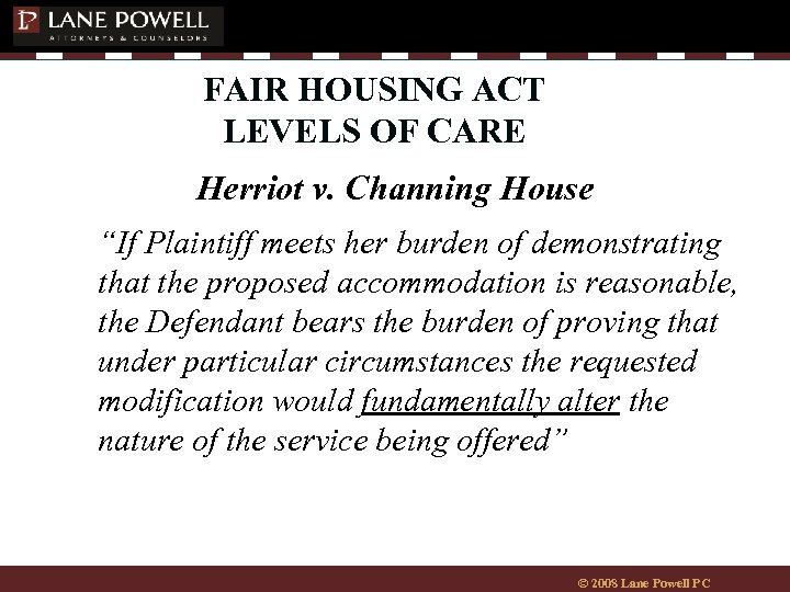 "FAIR HOUSING ACT LEVELS OF CARE Herriot v. Channing House ""If Plaintiff meets her"