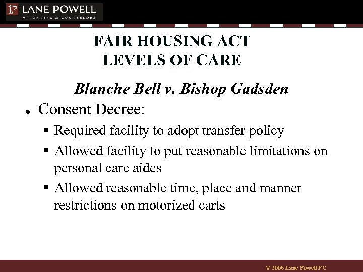 FAIR HOUSING ACT LEVELS OF CARE ● Blanche Bell v. Bishop Gadsden Consent Decree: