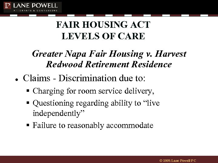 FAIR HOUSING ACT LEVELS OF CARE ● Greater Napa Fair Housing v. Harvest Redwood