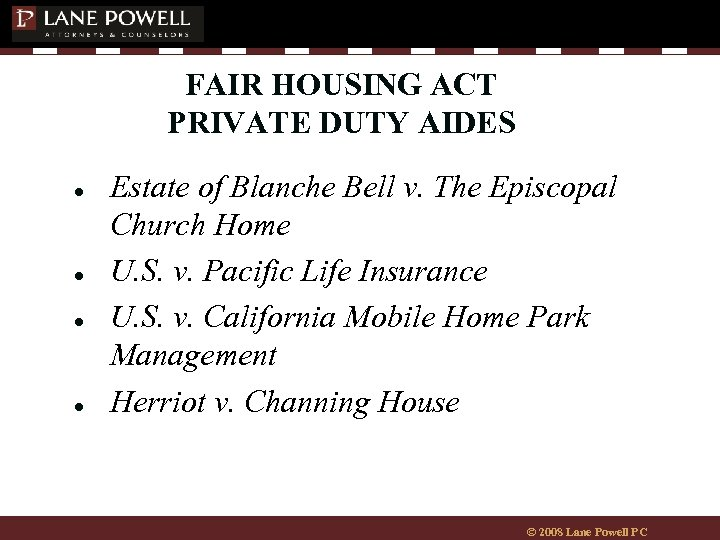 FAIR HOUSING ACT PRIVATE DUTY AIDES ● ● Estate of Blanche Bell v. The
