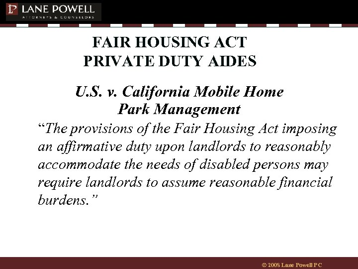 FAIR HOUSING ACT PRIVATE DUTY AIDES U. S. v. California Mobile Home Park Management