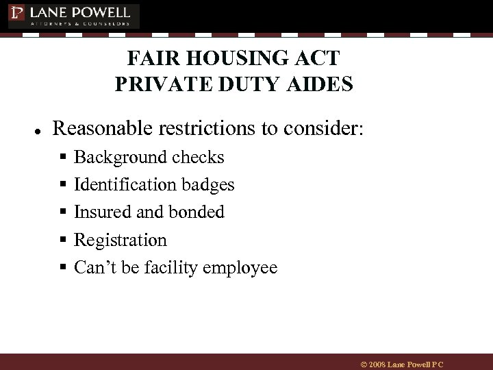 FAIR HOUSING ACT PRIVATE DUTY AIDES ● Reasonable restrictions to consider: § § §