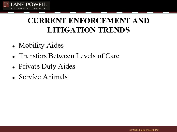 CURRENT ENFORCEMENT AND LITIGATION TRENDS ● ● Mobility Aides Transfers Between Levels of Care