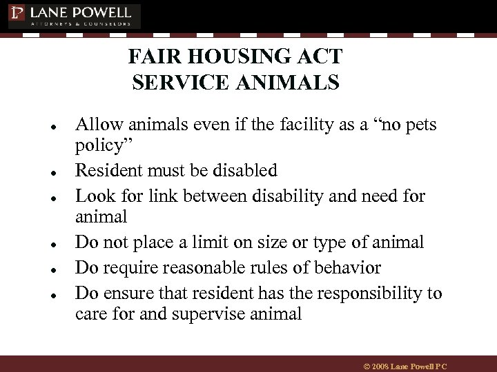 FAIR HOUSING ACT SERVICE ANIMALS ● ● ● Allow animals even if the facility