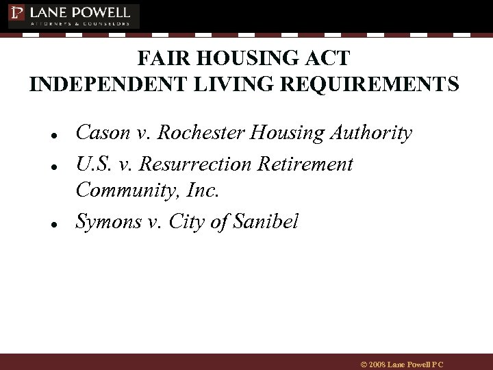FAIR HOUSING ACT INDEPENDENT LIVING REQUIREMENTS ● ● ● Cason v. Rochester Housing Authority