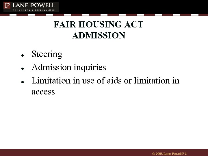 FAIR HOUSING ACT ADMISSION ● ● ● Steering Admission inquiries Limitation in use of