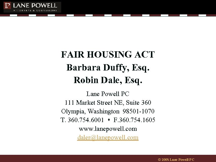FAIR HOUSING ACT Barbara Duffy, Esq. Robin Dale, Esq. Lane Powell PC 111 Market