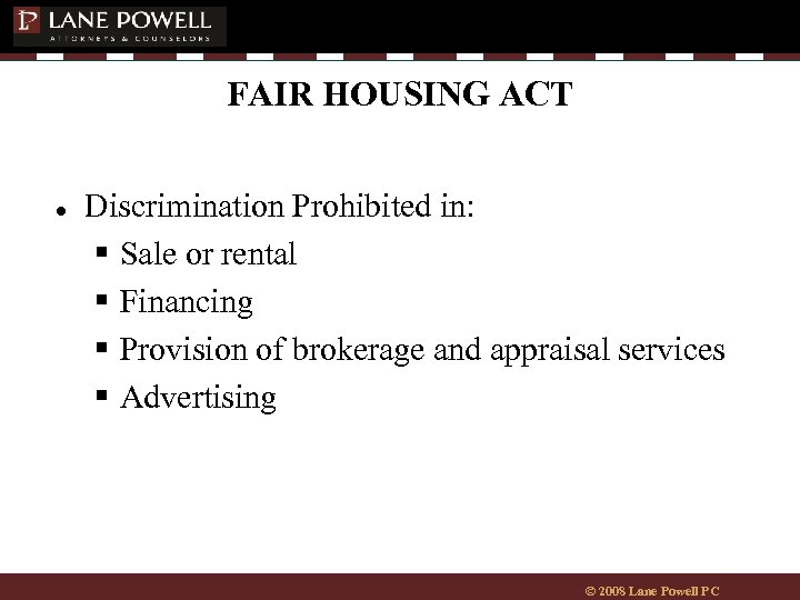 FAIR HOUSING ACT ● Discrimination Prohibited in: § Sale or rental § Financing §