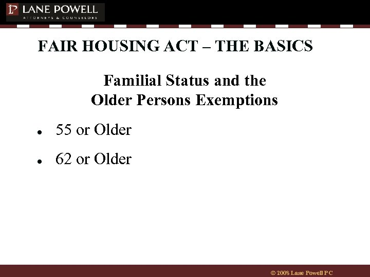 FAIR HOUSING ACT – THE BASICS Familial Status and the Older Persons Exemptions ●