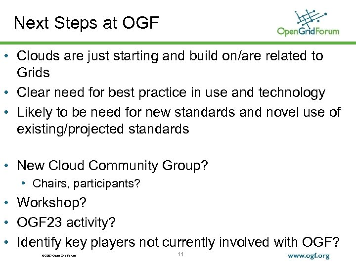 Next Steps at OGF • Clouds are just starting and build on/are related to