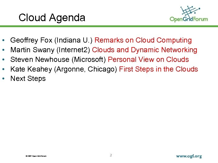 Cloud Agenda • • • Geoffrey Fox (Indiana U. ) Remarks on Cloud Computing