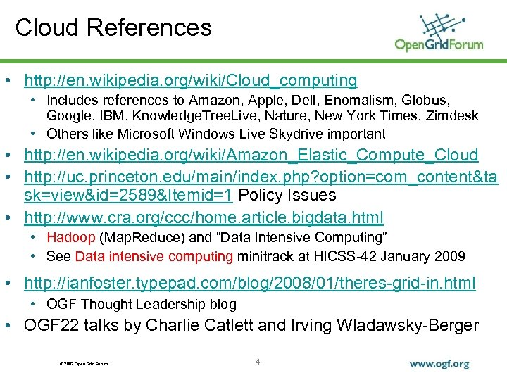 Cloud References • http: //en. wikipedia. org/wiki/Cloud_computing • Includes references to Amazon, Apple, Dell,
