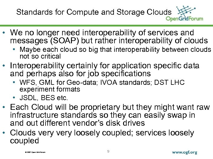 Standards for Compute and Storage Clouds • We no longer need interoperability of services