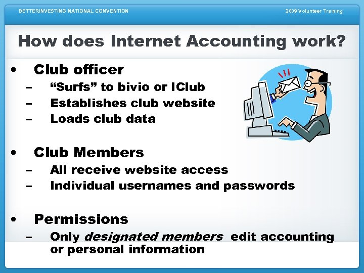 BETTERINVESTING NATIONAL CONVENTION 2009 Volunteer Training How does Internet Accounting work? • • •