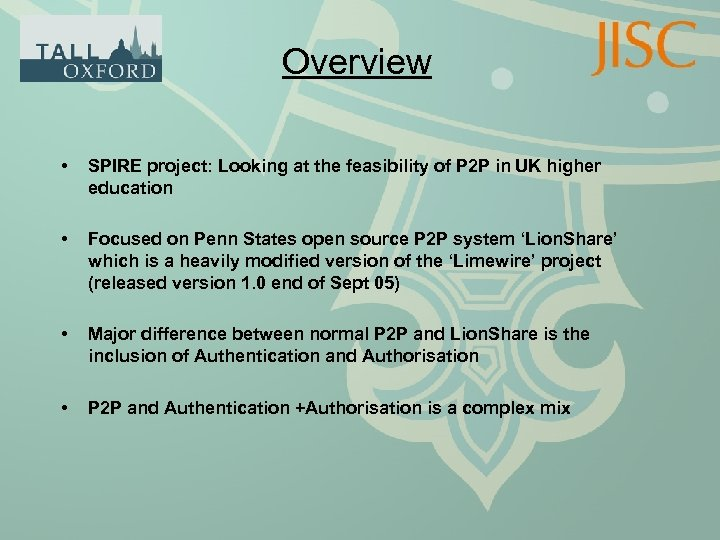Overview • SPIRE project: Looking at the feasibility of P 2 P in UK