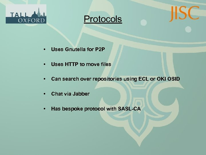 Protocols • Uses Gnutella for P 2 P • Uses HTTP to move files