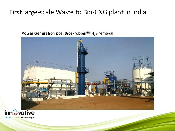 First large-scale Waste to Bio-CNG plant in India Power Generation post Bioskrubber. TM H