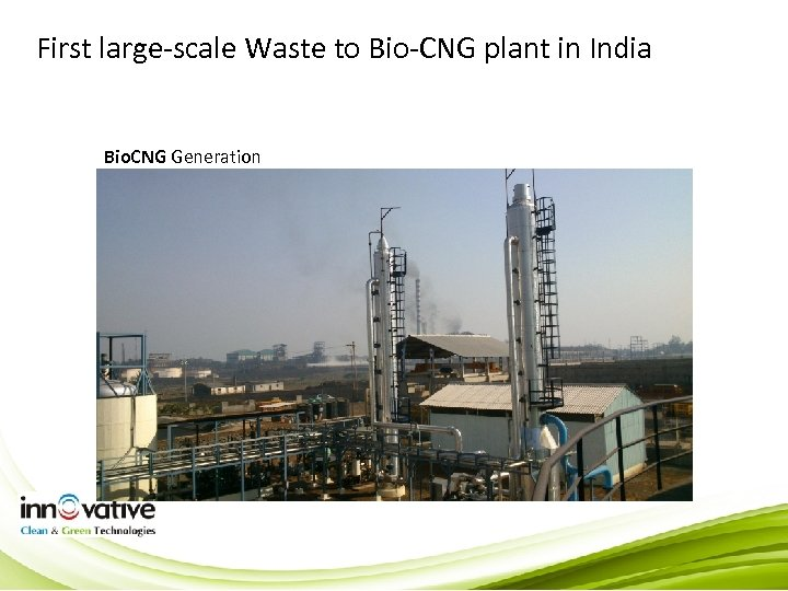 First large-scale Waste to Bio-CNG plant in India Bio. CNG Generation