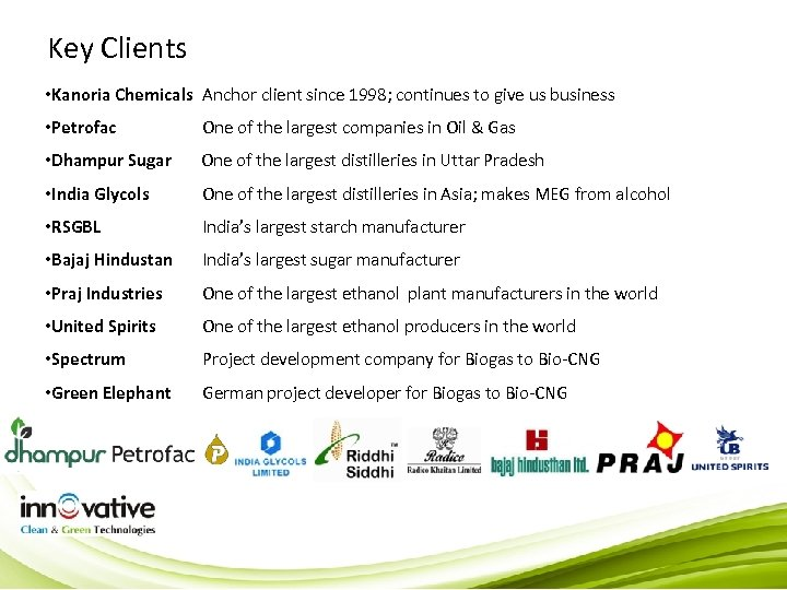 Key Clients • Kanoria Chemicals Anchor client since 1998; continues to give us business