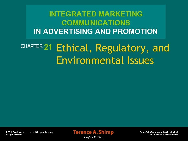 INTEGRATED MARKETING COMMUNICATIONS IN ADVERTISING AND PROMOTION CHAPTER 21 © 2010 South-Western, a part