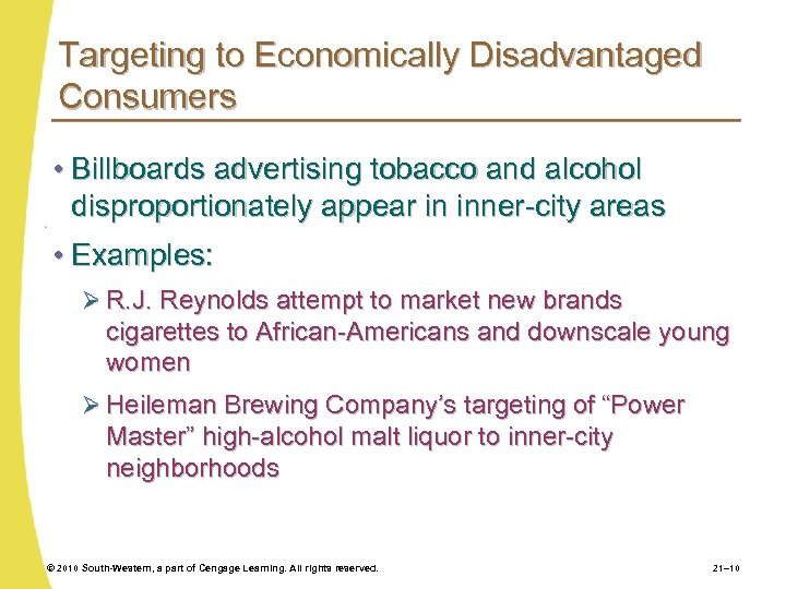 Targeting to Economically Disadvantaged Consumers • Billboards advertising tobacco and alcohol disproportionately appear in