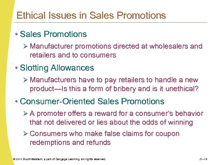 Ethical Issues in Sales Promotions • Sales Promotions Ø Manufacturer promotions directed at wholesalers