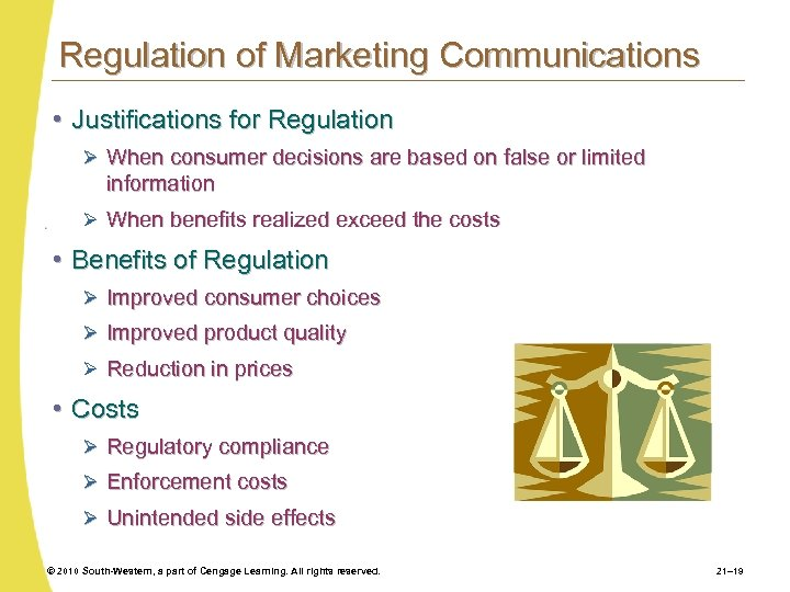 Regulation of Marketing Communications • Justifications for Regulation Ø When consumer decisions are based