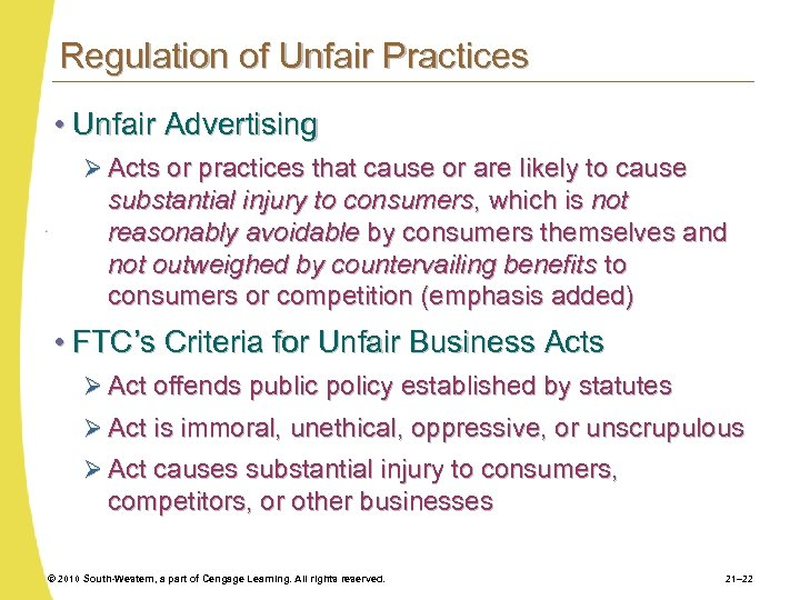 Regulation of Unfair Practices • Unfair Advertising Ø Acts or practices that cause or