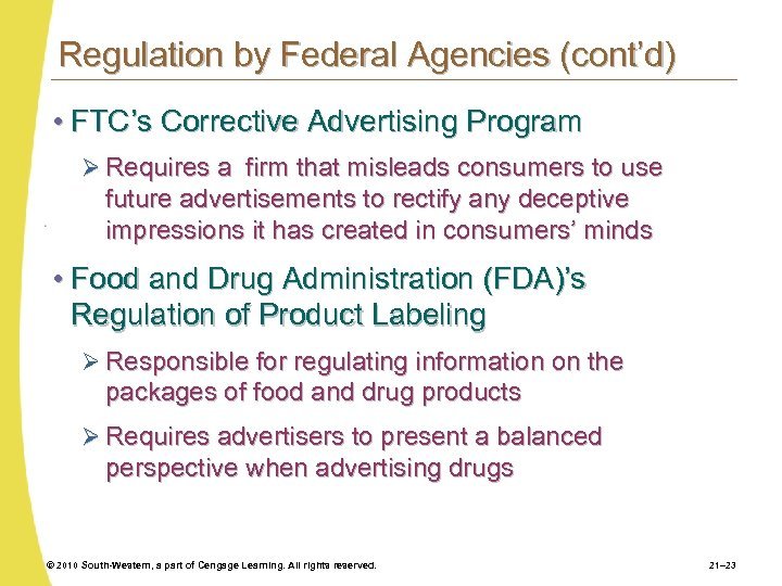 Regulation by Federal Agencies (cont'd) • FTC's Corrective Advertising Program Ø Requires a firm