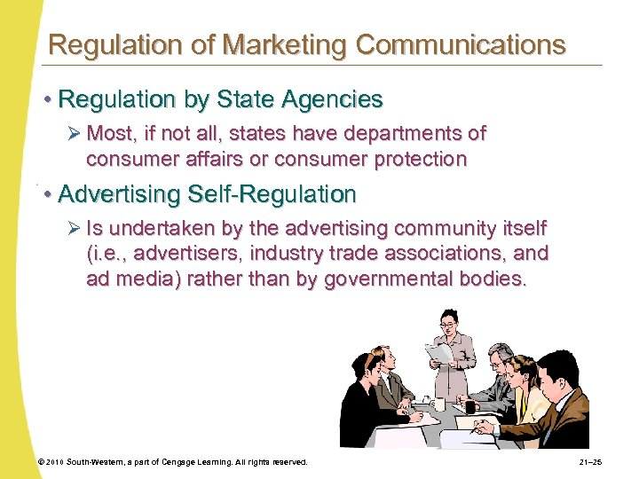 Regulation of Marketing Communications • Regulation by State Agencies Ø Most, if not all,