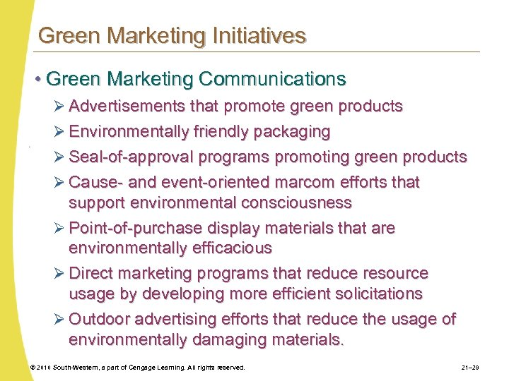 Green Marketing Initiatives • Green Marketing Communications Ø Advertisements that promote green products Ø