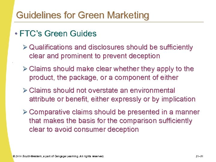 Guidelines for Green Marketing • FTC's Green Guides Ø Qualifications and disclosures should be