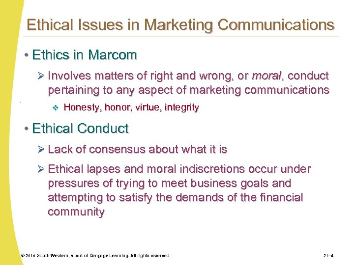 Ethical Issues in Marketing Communications • Ethics in Marcom Ø Involves matters of right