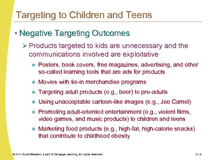 Targeting to Children and Teens • Negative Targeting Outcomes Ø Products targeted to kids