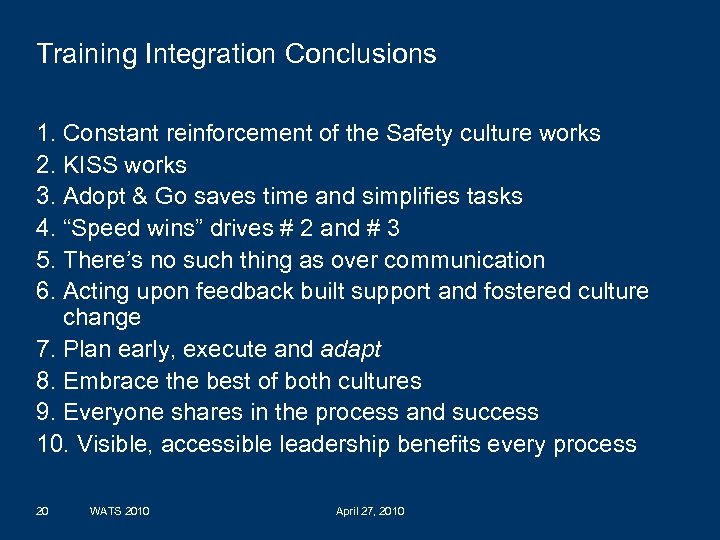 Training Integration Conclusions 1. Constant reinforcement of the Safety culture works 2. KISS works