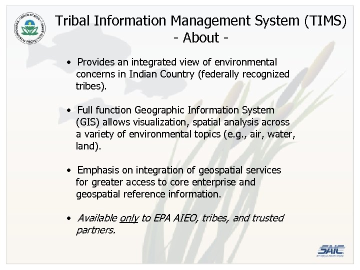 Tribal Information Management System (TIMS) - About • Provides an integrated view of environmental