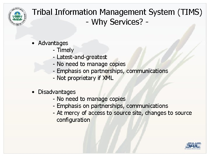 Tribal Information Management System (TIMS) - Why Services? • Advantages - Timely - Latest-and-greatest