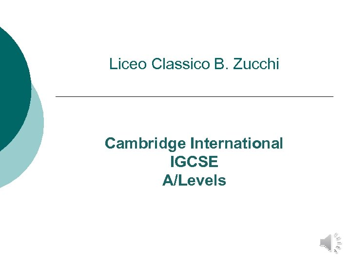 Liceo Classico B. Zucchi Cambridge International IGCSE A/Levels