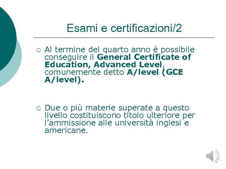 Esami e certificazioni/2 ¡ Al termine del quarto anno è possibile conseguire il General