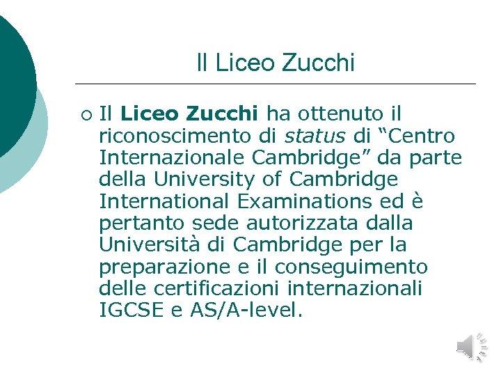 Il Liceo Zucchi ¡ Il Liceo Zucchi ha ottenuto il riconoscimento di status di