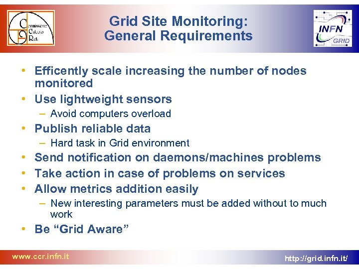 Grid Site Monitoring: General Requirements • Efficently scale increasing the number of nodes monitored