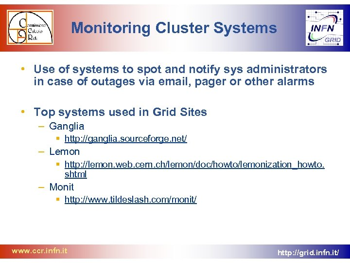 Monitoring Cluster Systems • Use of systems to spot and notify sys administrators in