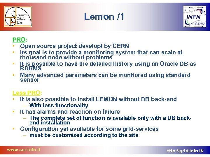 Lemon /1 PRO: • Open source project developt by CERN • Its goal is
