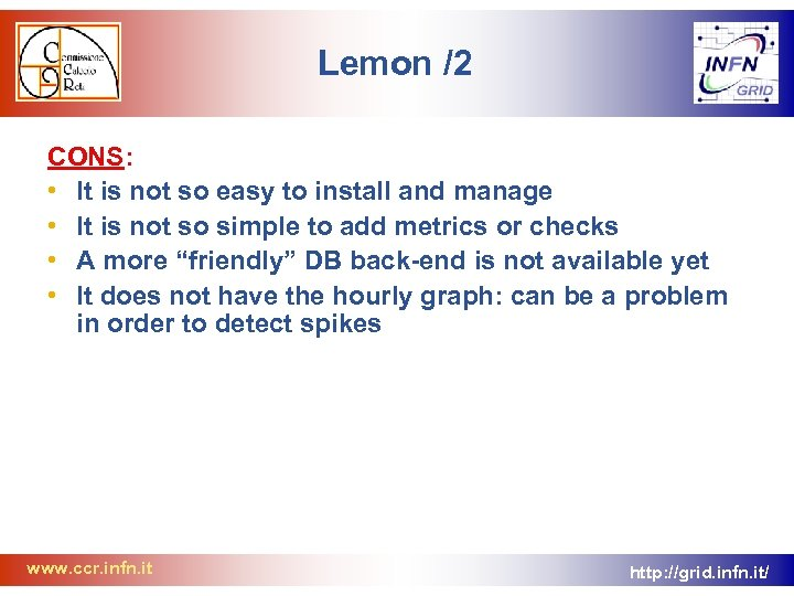 Lemon /2 CONS: • It is not so easy to install and manage •